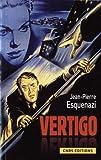 echange, troc Jean-Pierre Esquenazi - Vertigo : Hitchcock et l'invention à Hollywood