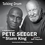 Talking Drum: A Selection from Pete Seeger: The Storm King | Pete Seeger,Jeff Haynes (editor)
