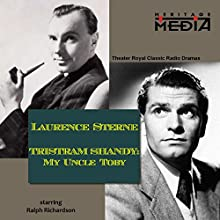 Tristram Shandy: My Uncle Toby  by Laurence Sterne Narrated by Ralph Richardson