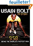 Usain Bolt: My Story: 9.58: Being the...
