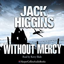 Without Mercy: Sean Dillon, Book 13 Audiobook by Jack Higgins Narrated by Kerry Shale