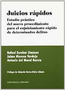 JUICIOS RAPIDOS: ANTONIO DEL MORAL GARCIA - RAFAEL ESCOBAR JIMENEZ