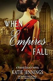 When Empires Fall (A Vasser Legacy Novel Book 1)