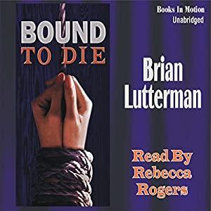 Bound To Die | [Brian Lutterman]