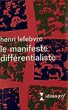 Le Manifeste différentialiste (French Edition) (207035217X) by Lefebvre, Henri