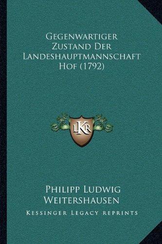 Gegenwartiger Zustand Der Landeshauptmannschaft Hof (1792)