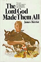 The Lord God Made Them All by Herriot, James…