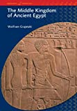 The Middle Kingdom of Ancient Egypt: History, Archaeology and Society (Duckworth Egyptology) (Duckworth Egyptology Series)