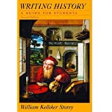 Writing History: A Guide for Students ~ William Kelleher Storey