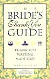 The Bride's Thank You Guide: Thank-You Writing Made Easy (1556522002) by Pamela A. Piljac