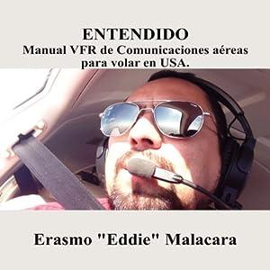 Entendido: Manual VFR de Comunicaciones aereas para volar en USA (Spanish Edition) Hörbuch