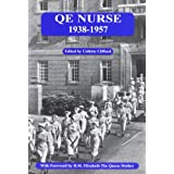 Q.E.Nurse 1938-1957: History of Nursing at the Queen Elizabeth Hospital Birmingham