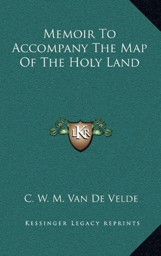 Memoir to Accompany the Map of the Holy Land