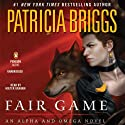 Fair Game: Alpha and Omega (       UNABRIDGED) by Patricia Briggs Narrated by Holter Graham