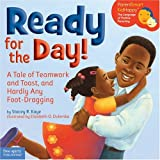 Ready for the Day: A Tale of Teamwork and Toast, and Hardly Any Foot-Dragging [Hardcover]