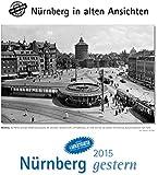 Nürnberg gestern 2015: Nürnberg in alten Ansichten, mit 4 Ansichtskarten als Gruß- oder Sammelkarten