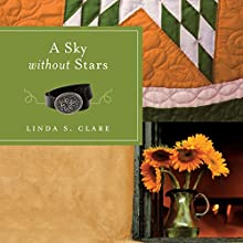 A Sky Without Stars (       UNABRIDGED) by Linda S. Clare Narrated by Linda Henning