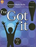 I've Got It!: General Math Skills, Easy-to-use Assessments to Show Proof of Mastery (Middle Grades) (0865305234) by Frank, Marjorie