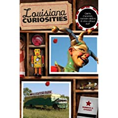 Louisiana Curiosities: Quirky Characters, Roadside Oddities &amp; Other Offbeat Stuff (Curiosities Series) by Bonnye E. Stuart