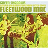 Green Shadows: Classics & Rarities Featuring Peter Greenby Fleetwood Mac
