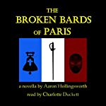 The Broken Bards of Paris | Aaron Hollingsworth