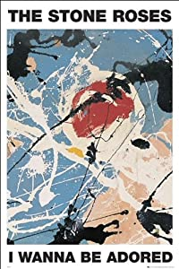 The Stone Roses I Wanna Be Adored Maxi Poster 61x91.5cm