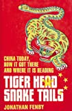 img - for Tiger Head, Snake Tails: China Today, How It Got There, and Where It Is Heading book / textbook / text book