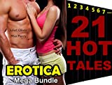 HOT Wife SEXY Girl EROTICA Ultimate Super Mega Bundle 21 Hot Stories: Erotic Romance Secret Fantasy Short Sex Story Fiction Tale Book Collection
