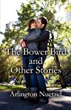 img - for The Bower Bird and Other Stories book / textbook / text book