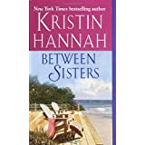 Between Sistersby Kristin Hannah