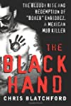 The Black Hand: The Bloody Rise and R...