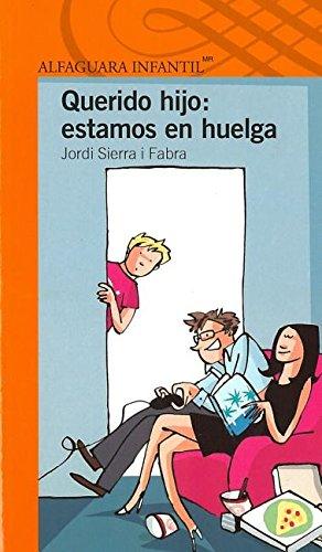 Querido hijo: estamos en huelga (Spanish Edition)