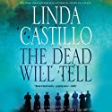 The Dead Will Tell: Kate Burkholder, Book 6 Audiobook by Linda Castillo Narrated by Kathleen McInerney