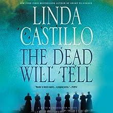 The Dead Will Tell: Kate Burkholder, Book 6 | Livre audio Auteur(s) : Linda Castillo Narrateur(s) : Kathleen McInerney