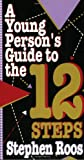 img - for A Young Person's Guide To The Twelve Steps book / textbook / text book