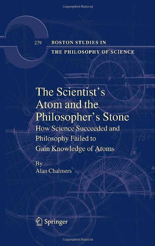 the-scientists-atom-and-the-philosophers-stone-279-boston-studies-in-the-philosophy-and-history-of-s