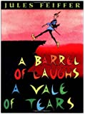 A Barrel of Laughs, A Vale of Tears [Paperback] [1998] (Author) Jules Feiffer
