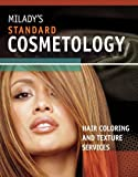Milady's Standard Cosmetology: Haircoloring and Chemical Texture Services (First Edition)