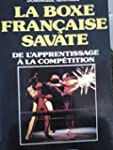 La boxe fran�aise-savate