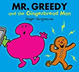 Roger Hargreaves Mr. Greedy and the Gingerbread Man (Mr. Men & Little Miss Magic)