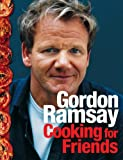 Cover of Cooking for Friends by Gordon Ramsay 0007267037
