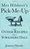 Mrs Hibberts Pick-me-Up and Other Recipes from a Yorkshire Dale