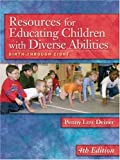 Resources for educating children with diverse abilities :  birth through eight /