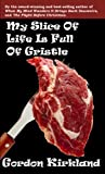My Slice of Life Is Full of Gristle