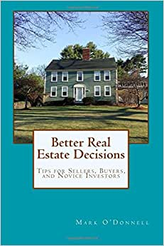 Better Real Estate Decisions: Tips For Sellers, Buyers, And Noivce Investors