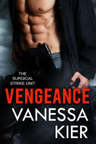 Vengeance (The SSU Book 1) (The Surgical Strike Unit) by Vanessa Kier
