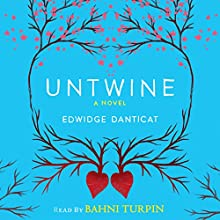 Untwine (       UNABRIDGED) by Edwidge Danticat Narrated by Bahni Turpin