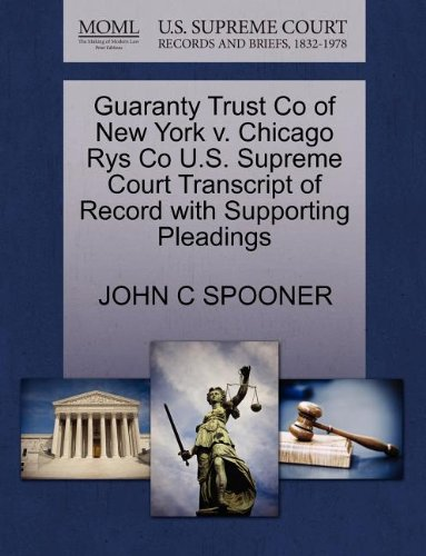 Guaranty Trust Co of New York v. Chicago Rys Co U.S. Supreme Court Transcript of Record with Supporting Pleadings PDF