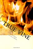 img - for True Vine: The Test of Truth book / textbook / text book