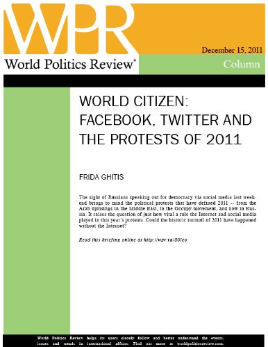 Facebook, Twitter and the Protests of 2011 (World Citizen, by Frida Ghitis)